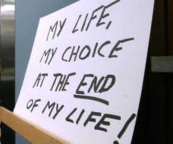"Handwritten sign from California 2007 reading ""My life, my choice at the end of my life!"""